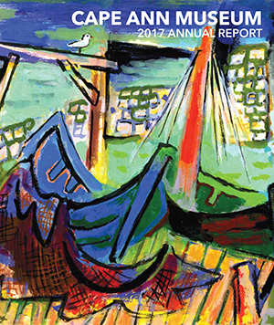 Cape Ann Museum 2017 Annual Report