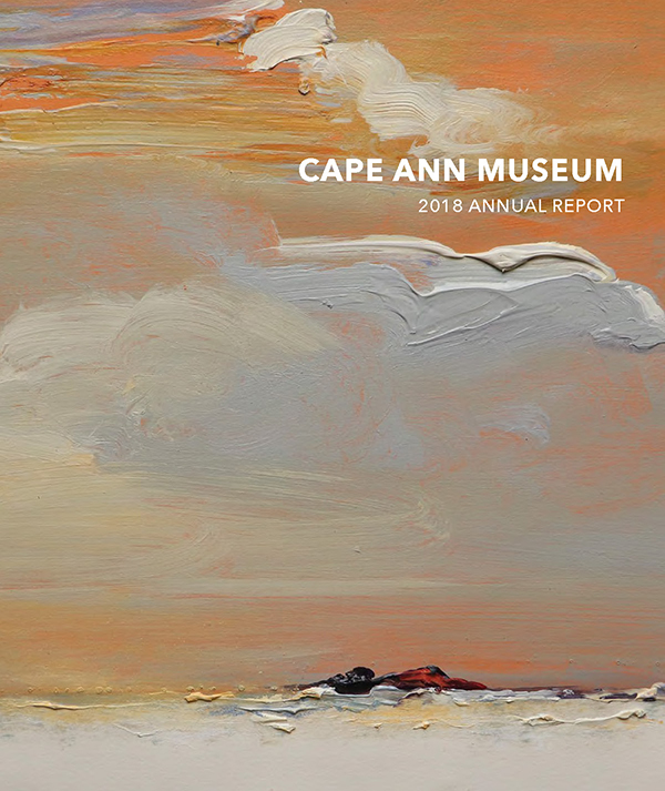Cape Ann Museum 2018 Annual Report