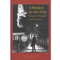 A Walker in the City: Elegy for Gloucester