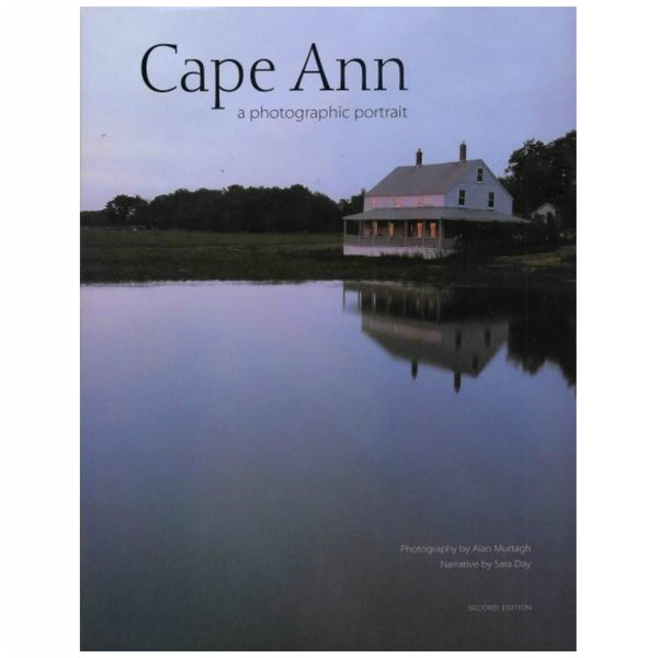 Cape Ann: A Photographic Portrait (Second Edition)
