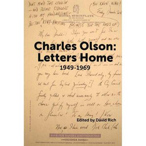 Charles Olson: Letters Home 1949-1969