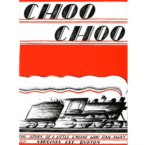 Choo Choo, The Story of a Little Engine Who Ran Away