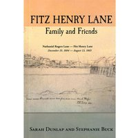 Fitz Henry Lane: Family and Friends