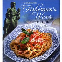 Gloucester Fishermen's Wives Cookbook: Stories and Recipes
