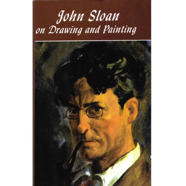 John Sloan on Drawing and Painting