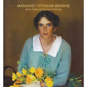 Margaret Fitzhugh Browne: Sixty Years of Portrait Painting