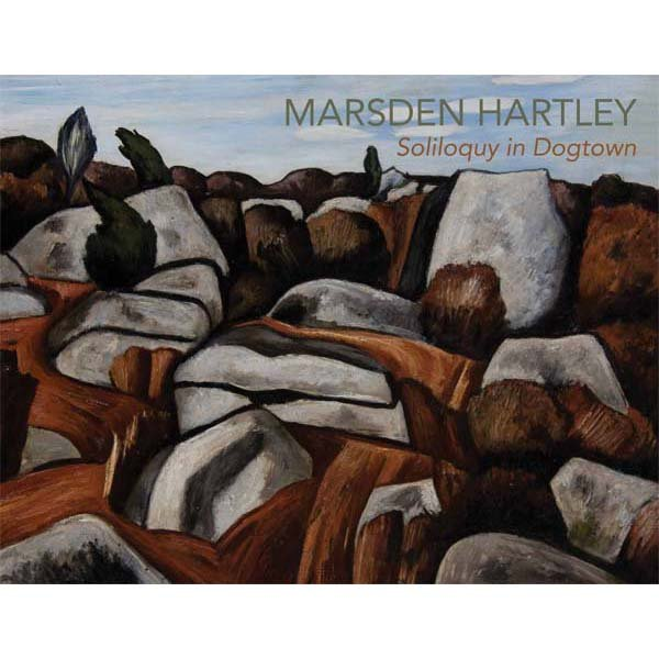 Marsden Hartley: Soliloquy in Dogtown