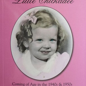 My Little Chickadee: Coming of Age in the 1940s & 1950s, Rockport, Massachusetts