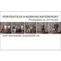 Portraits of a Working Waterfront: Photographs by Jim Hooper