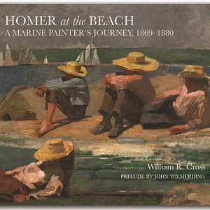 Homer at the Beach: A Marine Painter's Journey, 1869-1880
