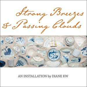 Strong Breezes & Passing Clouds: An Installation by Diane KW