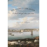 The Gloucester Guide: A Stroll Through Place and Time