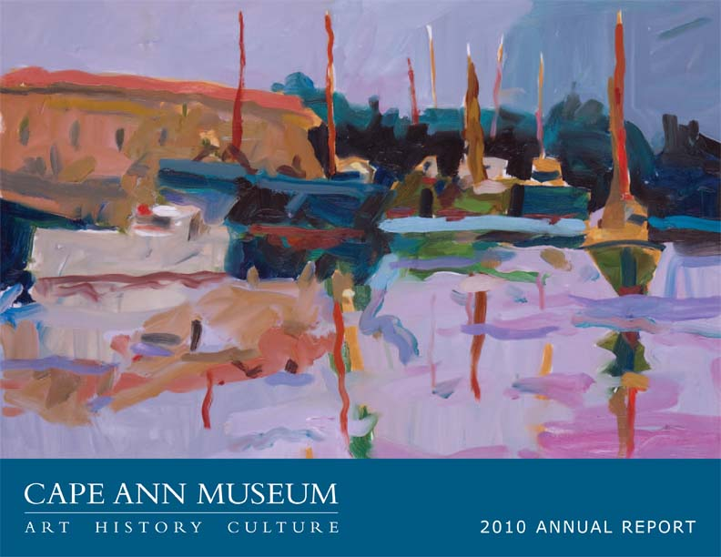 Cape Ann Museum 2010 Annual Report